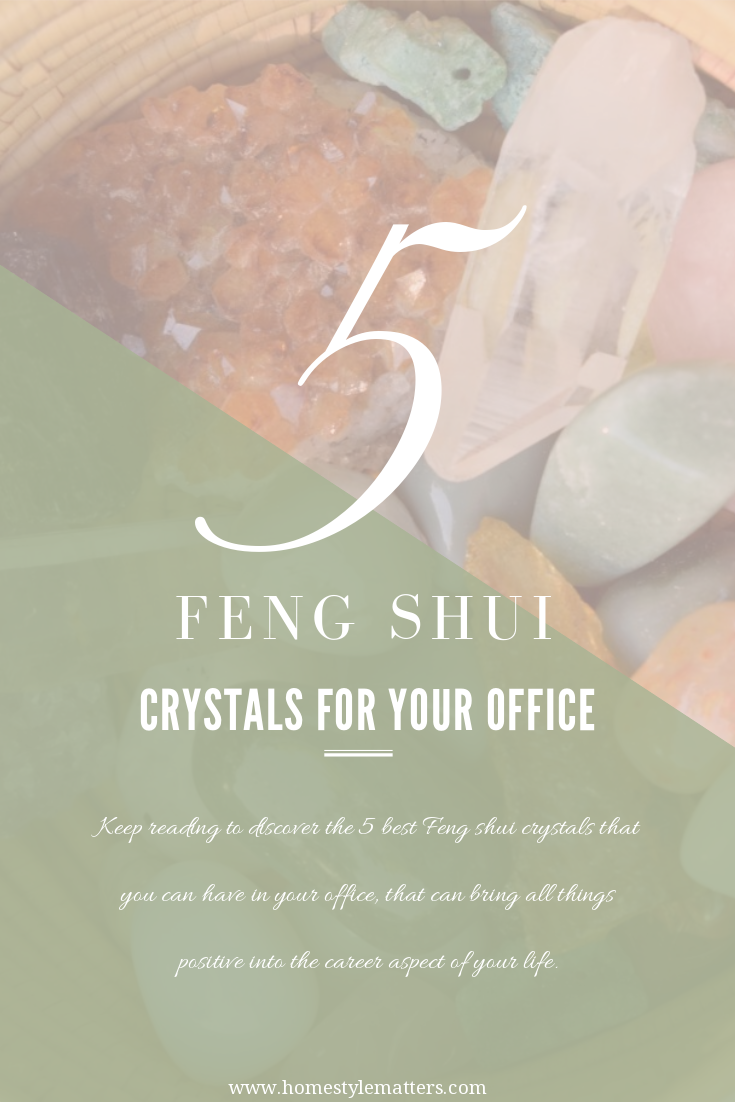 5 Feng Shui Crystals for your office
