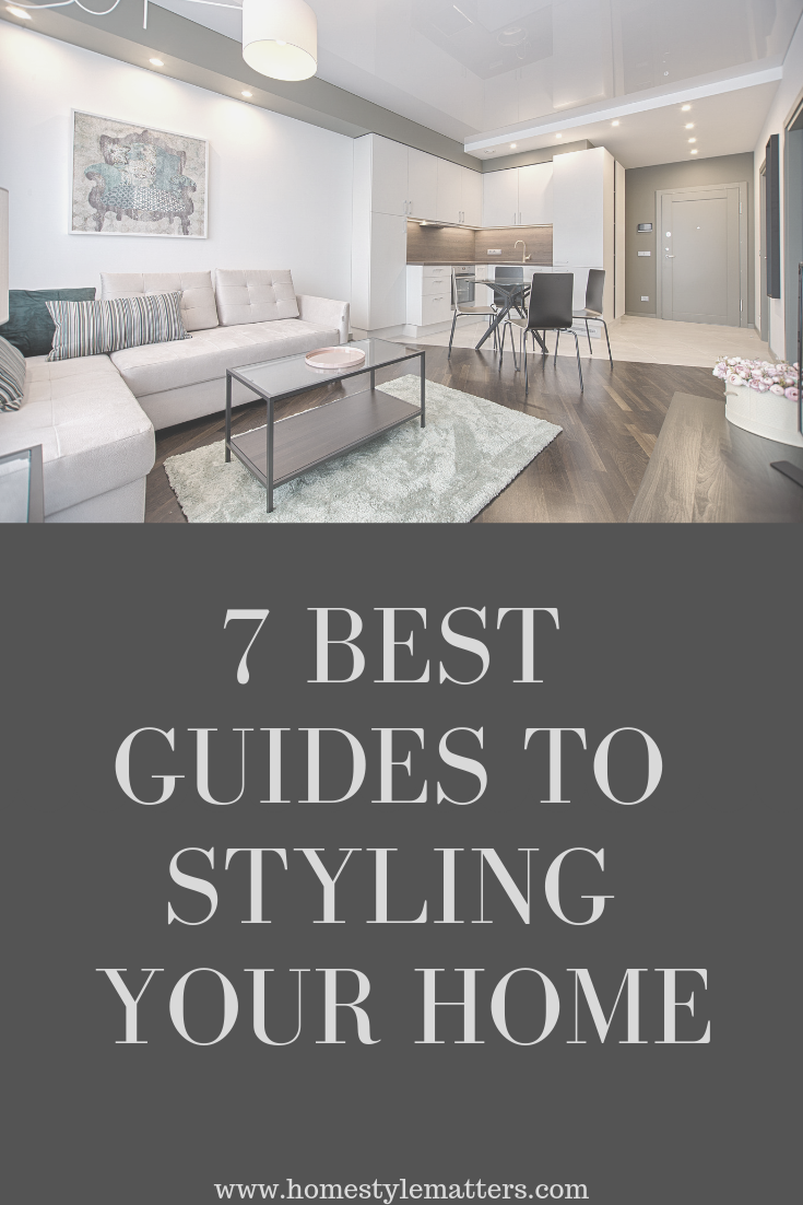 7 Best Guides to Styling Your Home