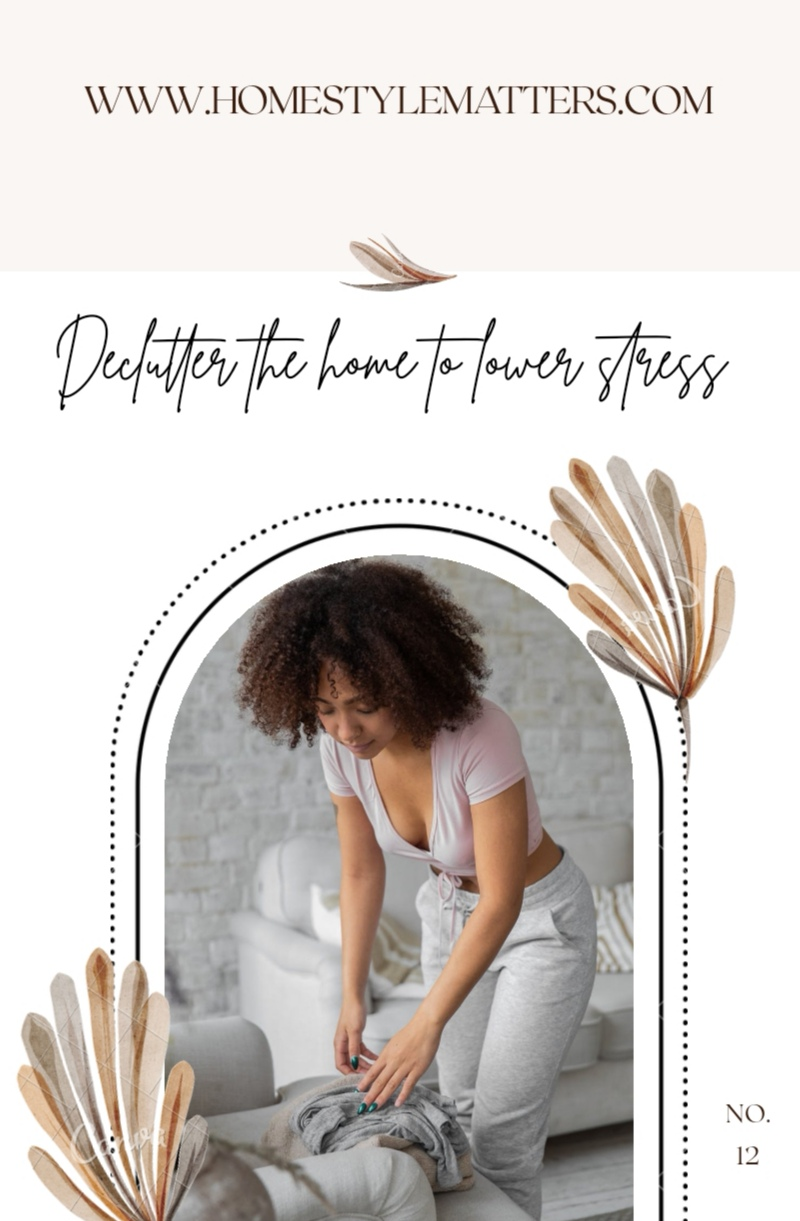 Declutter the home to lower stress 1