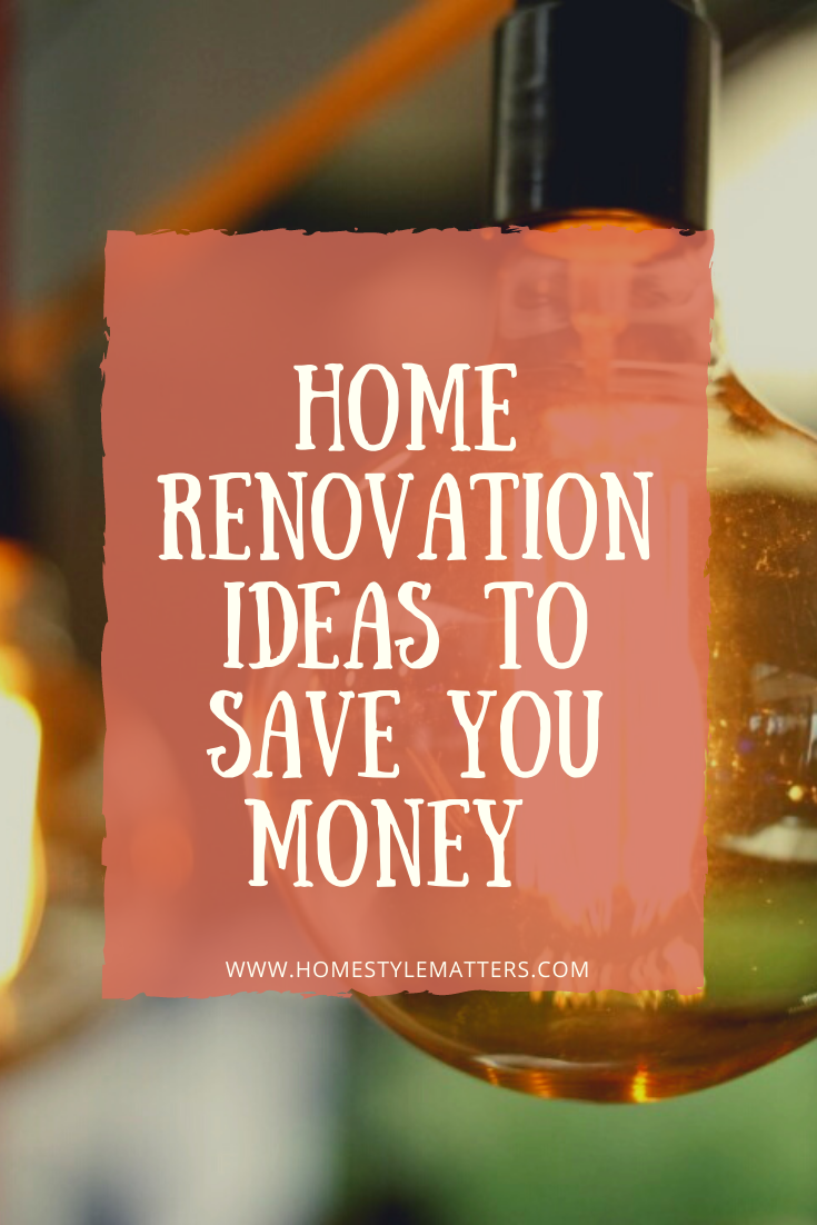 Home renovation ideas that can save you money 1