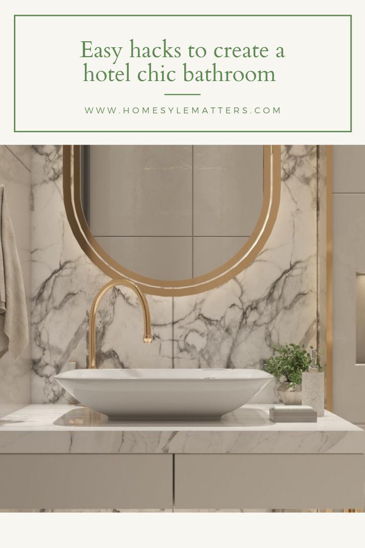 Easy hacks to create a hotel chic bathroom 5
